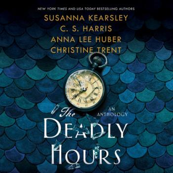 Читать The Deadly Hours (Unabridged) - Anna Lee Huber