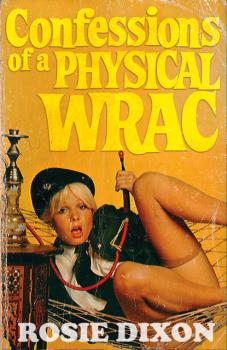 Читать Confessions of a Physical Wrac - Rosie Dixon