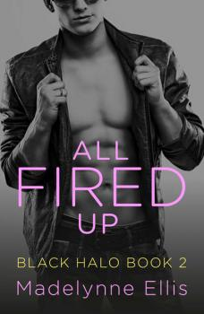 Читать All Fired Up - Madelynne  Ellis