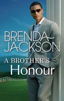 Читать A Brother's Honour - Brenda Jackson