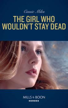 Читать The Girl Who Wouldn't Stay Dead - Cassie  Miles