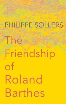 Читать The Friendship of Roland Barthes - Andrew  Brown