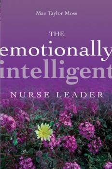 Читать The Emotionally Intelligent Nurse Leader - Группа авторов