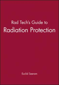 Читать Rad Tech's Guide to Radiation Protection - Группа авторов