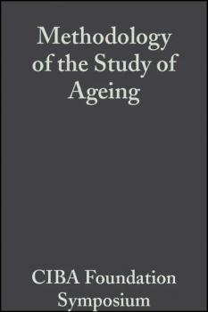 Читать Methodology of the Study of Ageing, Volume 3 - CIBA Foundation Symposium