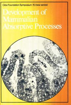 Читать Development of Mammalian Absorptive Processes - CIBA Foundation Symposium