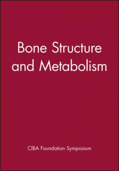Читать Bone Structure and Metabolism - CIBA Foundation Symposium
