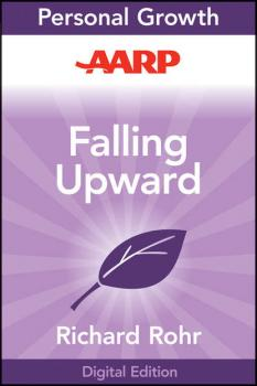 Читать AARP Falling Upward - Richard  Rohr
