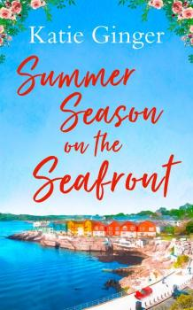 Читать Summer Season on the Seafront - Katie Ginger