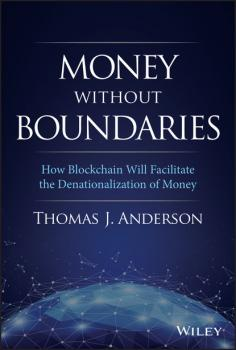 Читать Money Without Boundaries - Thomas J. Anderson