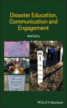 Читать Disaster Education, Communication and Engagement - Neil Dufty