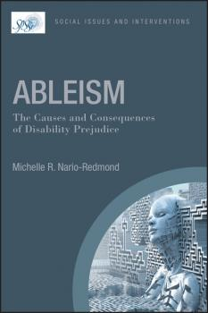 Читать Ableism: The Causes and Consequences of Disability Prejudice - Michelle R. Nario-Redmond