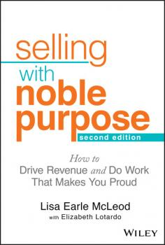 Читать Selling With Noble Purpose - Lisa Earle McLeod