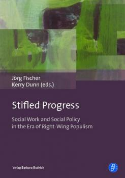 Читать Stifled Progress - International Perspectives on Social Work and Social Policy in the Era of Right-Wing Populism - Группа авторов