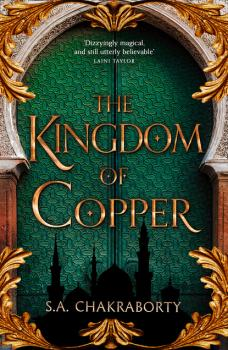 Читать The Kingdom of Copper - S. A. Chakraborty