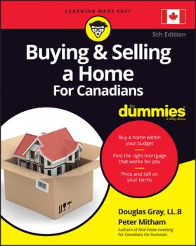 Читать Buying and Selling a Home For Canadians For Dummies - Douglas Gray