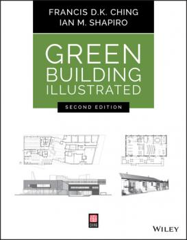 Читать Green Building Illustrated - Francis D. K. Ching