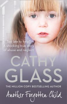Читать Another Forgotten Child - Cathy Glass
