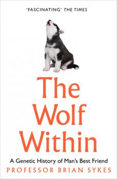 Читать The Wolf Within - Professor Bryan Sykes