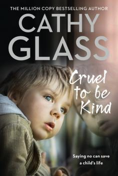 Читать Cruel to Be Kind - Cathy Glass