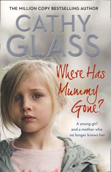 Читать Where Has Mummy Gone? - Cathy Glass