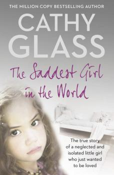Читать The Saddest Girl in the World - Cathy Glass
