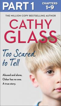 Читать Too Scared to Tell: Part 1 of 3 - Cathy Glass