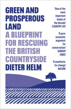 Читать Green and Prosperous Land - Dieter Helm