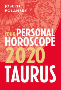 Читать Taurus 2020: Your Personal Horoscope - Joseph Polansky