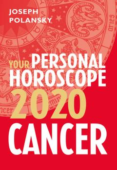 Читать Cancer 2020: Your Personal Horoscope - Joseph Polansky