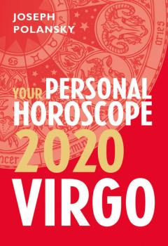 Читать Virgo 2020: Your Personal Horoscope - Joseph Polansky