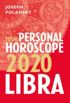 Читать Libra 2020: Your Personal Horoscope - Joseph Polansky