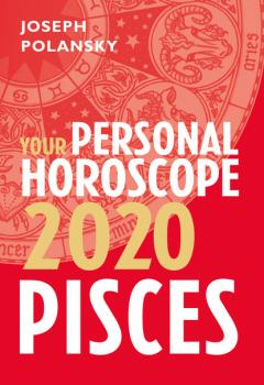 Читать Pisces 2020: Your Personal Horoscope - Joseph Polansky