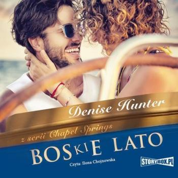 Читать Chapel Springs. Tom 1. Boskie lato - Denise Hunter