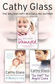 Читать Damaged, A Baby's Cry and The Night the Angels Came 3-in-1 Collection - Cathy Glass