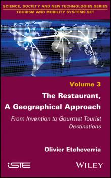 Читать The Restaurant, A Geographical Approach - Olivier Etcheverria