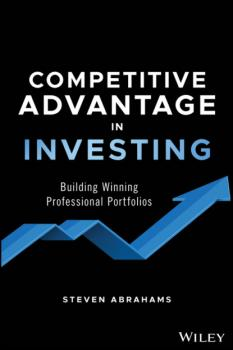 Читать Competitive Advantage in Investing - Steven Abrahams