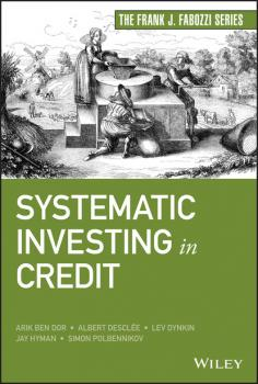 Читать Systematic Investing in Credit - Arik Ben Dor