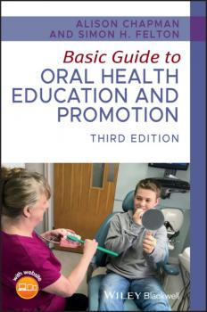 Читать Basic Guide to Oral Health Education and Promotion - Alison Chapman