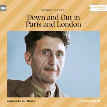 Читать Down and out in Paris and London (Unabridged) - George Orwell