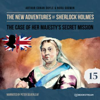Читать The Case of Her Majesty's Secret Mission - The New Adventures of Sherlock Holmes, Episode 15 (Unabridged) - Sir Arthur Conan Doyle