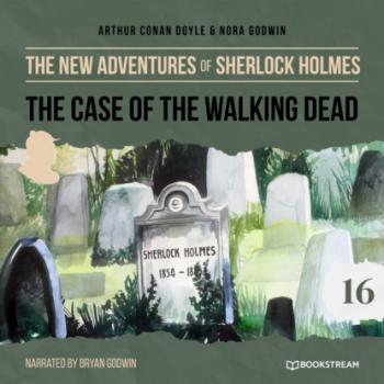 Читать The Case of the Walking Dead - The New Adventures of Sherlock Holmes, Episode 16 (Unabridged) - Sir Arthur Conan Doyle