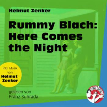Читать Rummy Blach: Here Comes the Night (Ungekürzt) - Helmut Zenker