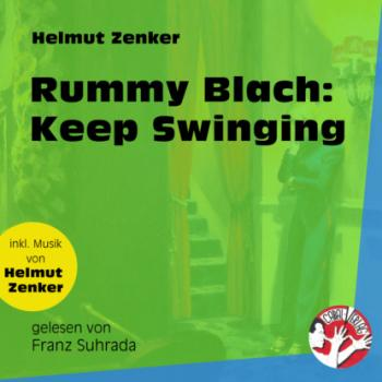 Читать Rummy Blach: Keep Swinging (Ungekürzt) - Helmut Zenker