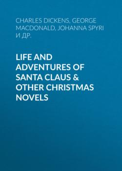 Читать Life and Adventures of Santa Claus & Other Christmas Novels - Люси Мод Монтгомери