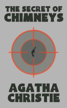 Читать The Secret of Chimneys - Agatha Christie