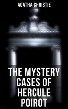 Читать The Mystery Cases of Hercule Poirot - Agatha Christie