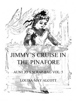 Читать Jimmy's Cruise In The Pinafore - Louisa May Alcott