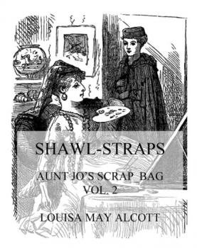 Читать Shawl-Straps - Louisa May Alcott