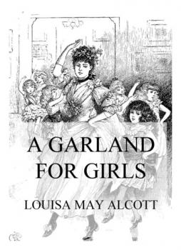 Читать A Garland For Girls - Louisa May Alcott